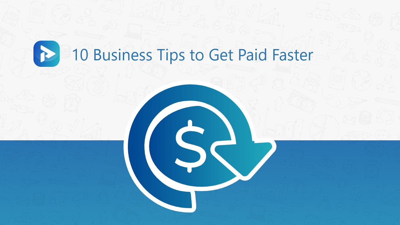 10 Business Tips to Get Paid Faster