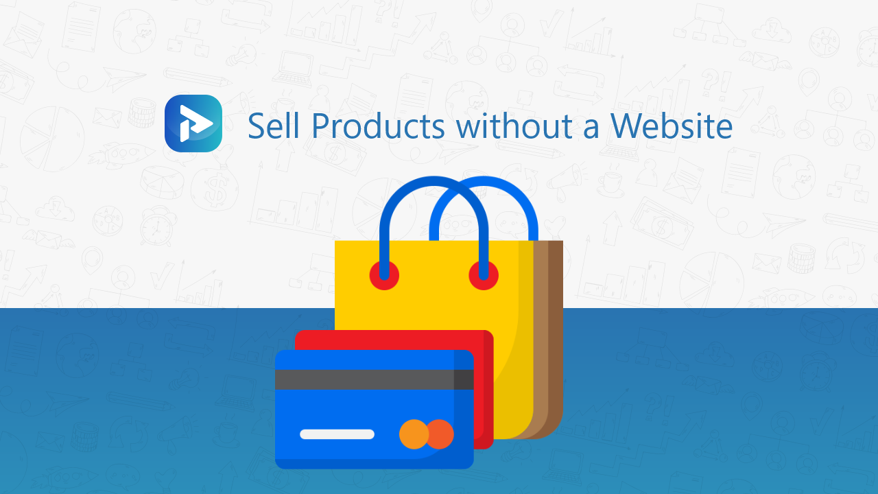 Sell Products Without A Website